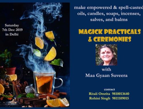 Practical Magick Workshop with Maa Gyaan Suveera, Delhi December 2019